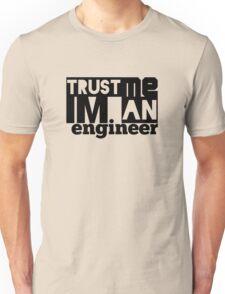 trust me i'm an engineer (9gag) Unisex T-Shirt
