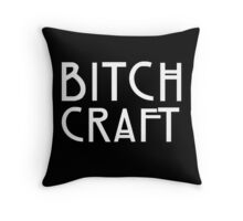 Bitch Craft Throw Pillow