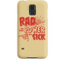 Rad to the Power of Sick- red Samsung Galaxy Case/Skin