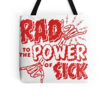 Rad to the Power of Sick- red Tote Bag