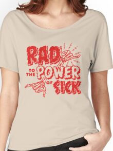Rad to the Power of Sick- red Women's Relaxed Fit T-Shirt