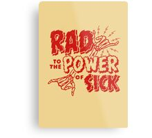 Rad to the Power of Sick- red Metal Print