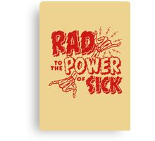 Rad to the Power of Sick- red Canvas Print