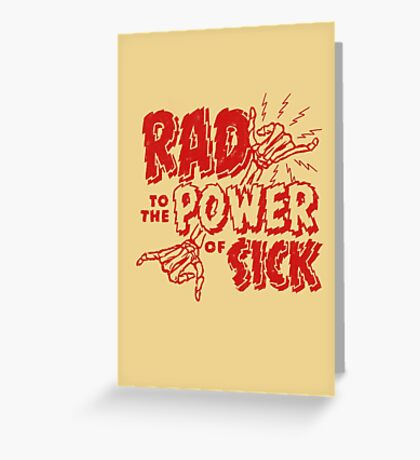 Rad to the Power of Sick- red Greeting Card