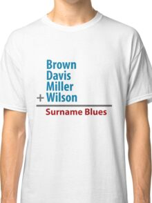 Surname Blues - Brown, Davis, Miller & Wilson Classic T-Shirt