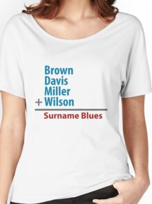 Surname Blues - Brown, Davis, Miller & Wilson Women's Relaxed Fit T-Shirt
