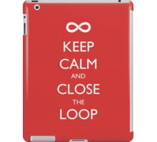 Keep Calm and Close the Loop iPad Case/Skin