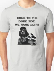 Come to the Dork Side! T-Shirt