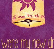 You Were My New Dream Sticker