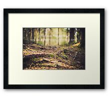 When was the last time you did something for the first time? Framed Print