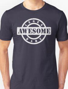LEGENDARY AWESOME (white type) Unisex T-Shirt