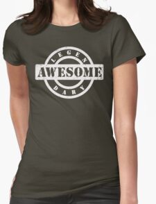 LEGENDARY AWESOME (white type) Womens Fitted T-Shirt