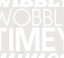 Wibbly Wobbly Timey Wimey...Stuff Sticker