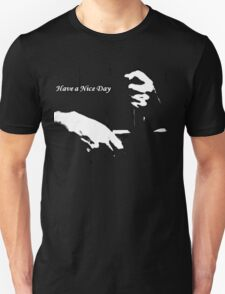 Ironic Have a Nice Day For Incarcerated Male Unisex T-Shirt