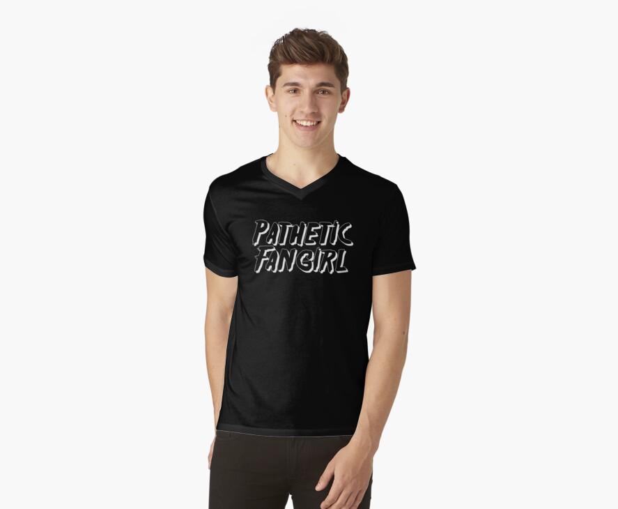 Pathetic Fangirl - Shirt Design by eltrk