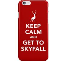 Keep Calm and Get To Skyfall iPhone Case/Skin