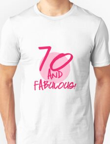 Fabulous 70th Birthday Unisex T-Shirt