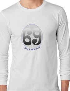 69 Bottles of Beer on the Wall Long Sleeve T-Shirt