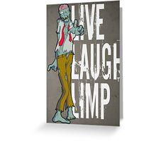 Live, Laugh, Limp Greeting Card
