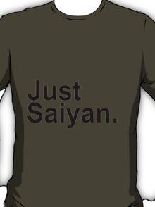 Just Saiyan Text Shirt (Shirt & Stickers) T-Shirt