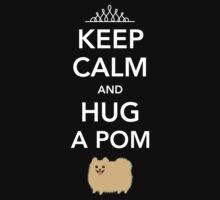 Keep Calm and Hug a Pom - Tan Pomeranian Kids Tee