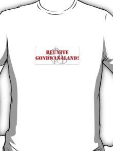 Reunite Gondwanaland! T-Shirt