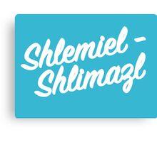 Shlemiel Shlimazl! Canvas Print