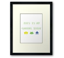 This is my gaming shirt (white on green) Framed Print
