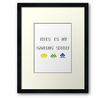 This is my gaming shirt (white on black) Framed Print