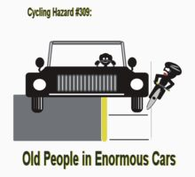 Cycling Hazards - Oldsters in big cars One Piece - Short Sleeve