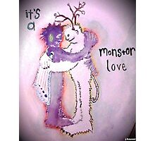 It's a Monster Love Photographic Print