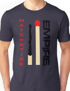 Matchstick Empire - Red and Black Unisex T-Shirt