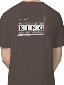 """You Come at the King, You Best Not Miss"" - The Wire (Light) Classic T-Shirt"