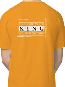 """""""You Come at the King, You Best Not Miss"""" - The Wire (Light) Classic T-Shirt"""
