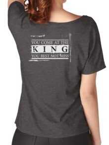 """You Come at the King, You Best Not Miss"" - The Wire (Light) Women's Relaxed Fit T-Shirt"