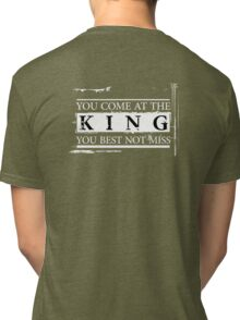 """You Come at the King, You Best Not Miss"" - The Wire (Light) Tri-blend T-Shirt"