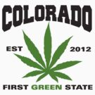 Marijuana Colorado First Green State Est 2012 by MarijuanaTshirt