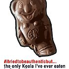 #itriedtobeauthenticbut...the only Koala I&#x27;ve eaten is a Caramello. by KISSmyBLAKarts