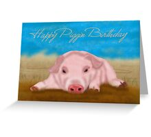 Happy Piggin Birthday Greeting Card