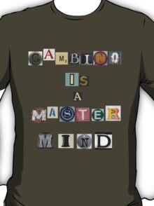 Gambino is a master mind T-Shirt