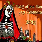 2013 Day of the Dead Art Calendar by Tammy Wetzel