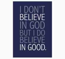I believe in good by wildturkies