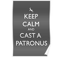 Keep Calm and Cast a Patronus Poster