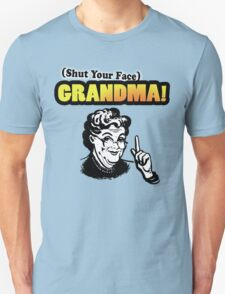 Shut Your Face Grandma (Impractical Jokers) (Sal) T-Shirt