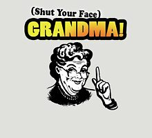 Shut Your Face Grandma (Impractical Jokers) (Sal) Unisex T-Shirt
