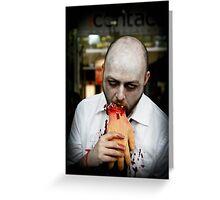 hunger to kill. Greeting Card