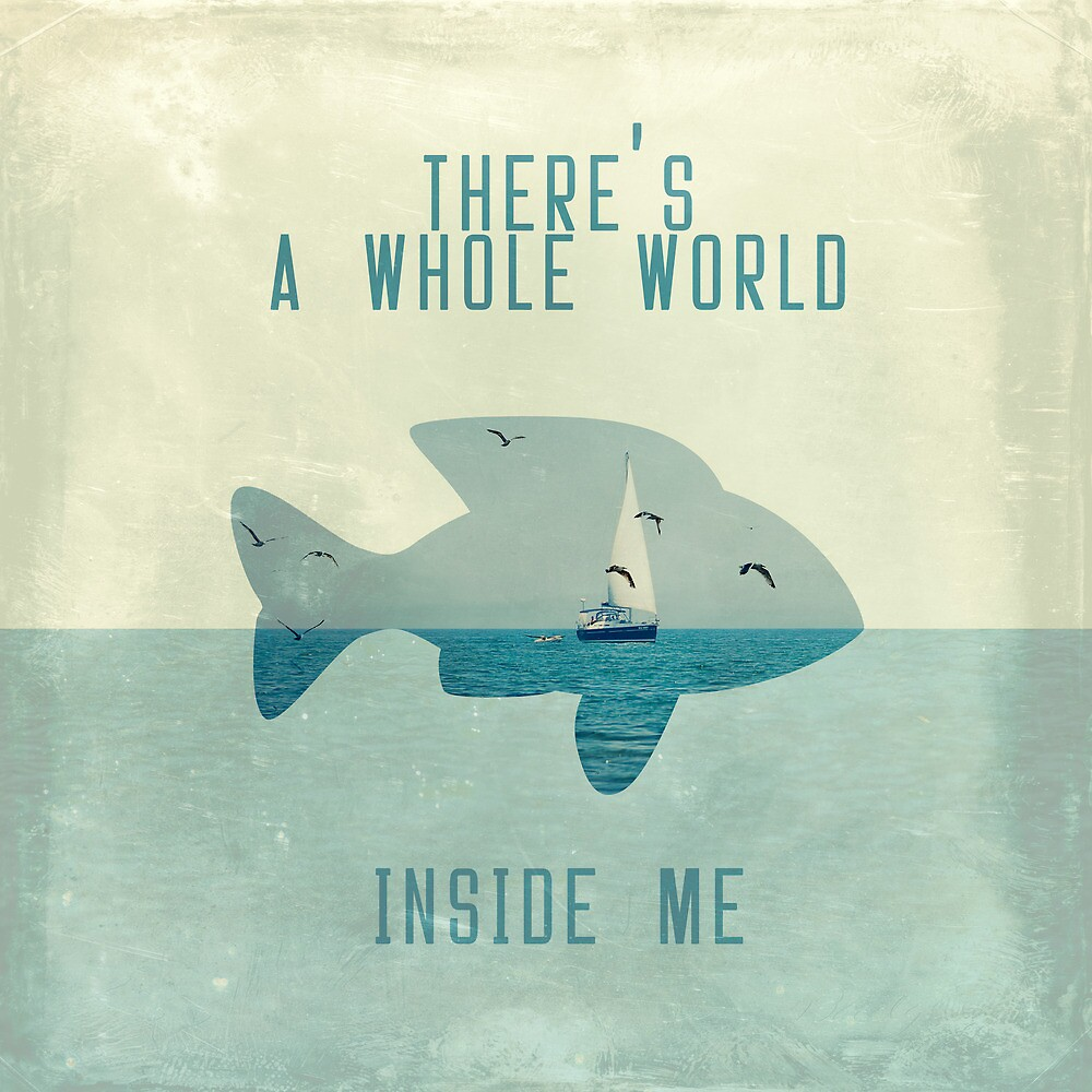 There is a whole world inside me by Paula Belle Flores