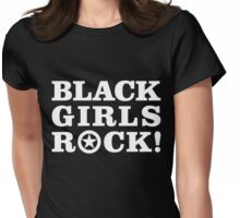 Black Girls Rock! Womens Fitted T-Shirt