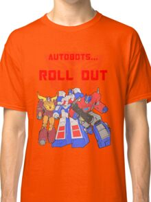 Roll Out Autobots! Classic T-Shirt