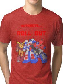Roll Out Autobots! Tri-blend T-Shirt